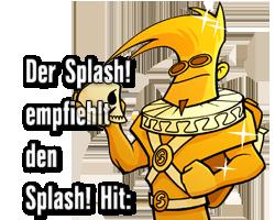 Der Splash! empfiehlt den Splash! Hit: